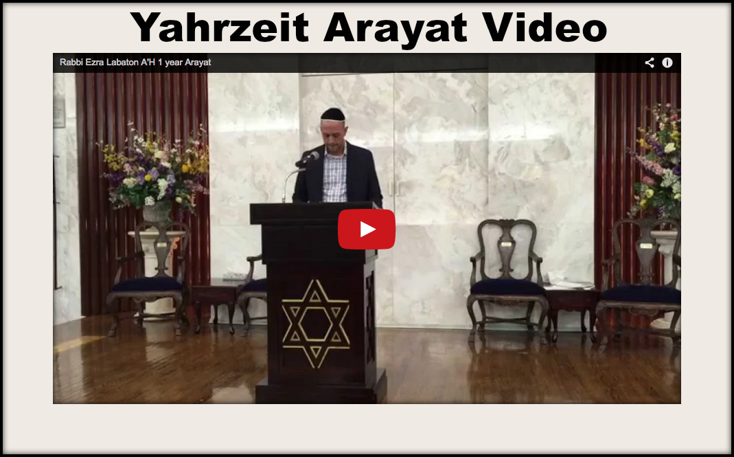 Yahrzeit Arayat for Rabbi Dr. Ezra Labaton 11/30/14